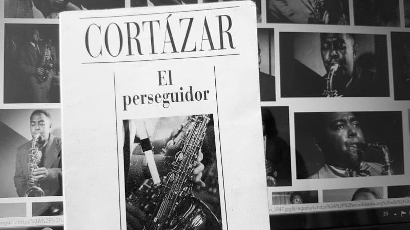 Cuento El Perseguidor de Julio Cortázar