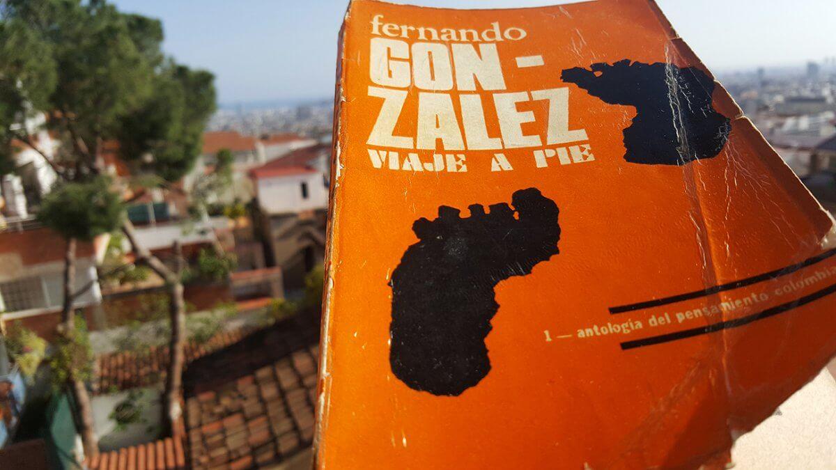 Viaje a pie de Fernando González: reseña y apuntes